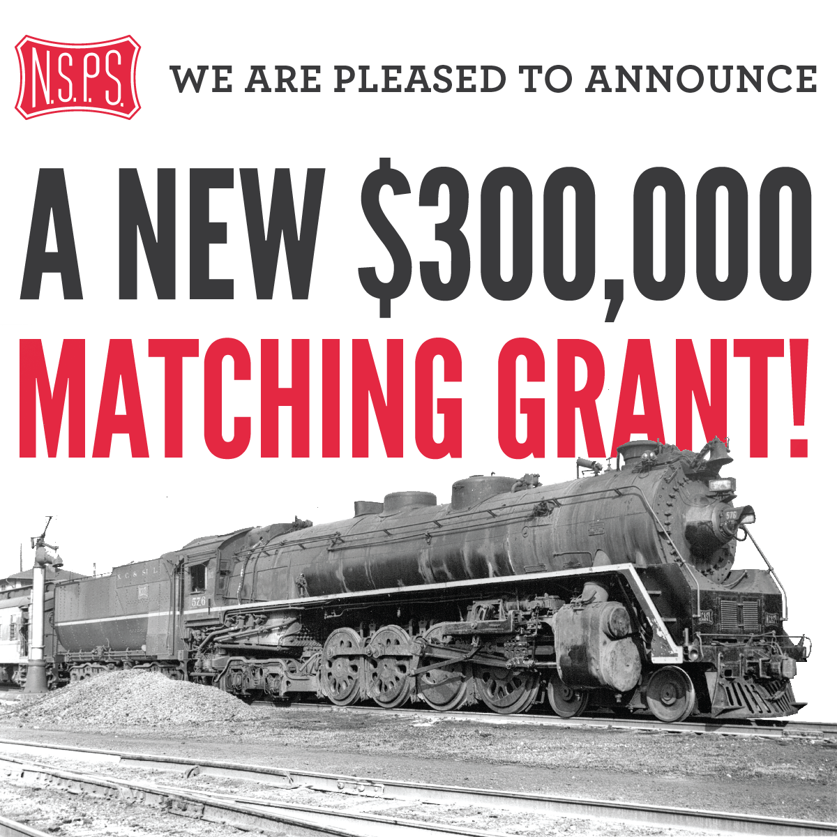 New $300,000 Matching Grant To Boost No. 576's Restoration!
